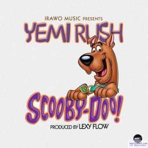 Yemi Rush - Scooby Doo (Prod. by Lexy Flow)